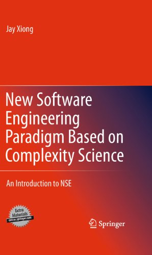 Download New Software Engineering Paradigm Based on Complexity Science: An Introduction to NSE Pdf