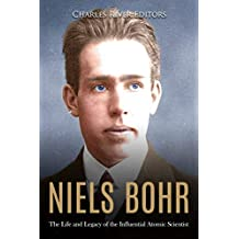 Niels Bohr: The Life and Legacy of the Influential Atomic Scientist