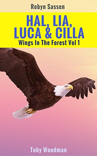 Hal, Lia, Luca & Cilla: Wings In The Forest Volume 1 - Books 1-4