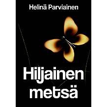 Hiljainen metsä (Finnish Edition)