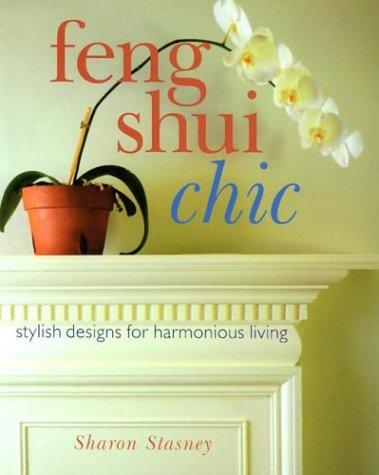 Download Feng Shui Chic: Stylish Designs for Harmonious Living PDF