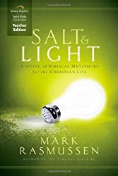 Salt and Light Curriculum (Teacher Edition): A Study of Biblical Metaphors for the Christian Life