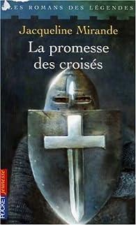 La promesse des croisés par Jacqueline Mirande