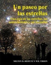 Un Paseo Por Las Estrellas. Quinta Edición Ampliada: Una Guía De Las Estrellas, Las Constelaciones Y Sus Leyendas