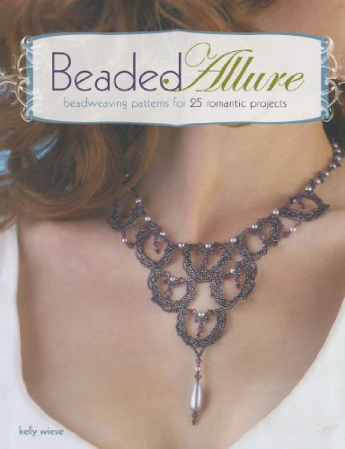 Ruby Lane Jewelry - Beaded Allure: Beadweaving Patterns for 25 Romantic Projects