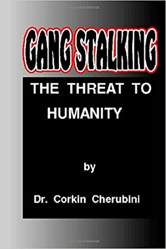 Gang Stalking: The Threat to Humanity: Amazon co uk: Dr