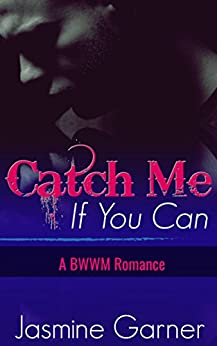 Catch Me If You Can: A BWWM Romance by [Garner, Jasmine]