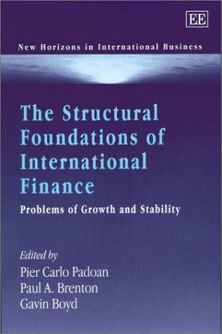 Read Online The Structural Foundations of International Finance: Problems of Growth and Stability (New Horizons in International Business) pdf
