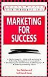 Marketing for Success, Tony Fletcher and Neil Russell-Jones, 0749412542