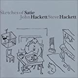 Steve Hackett & John Hackett : Sketches of Satie by Steve Hackett (2000-05-08)