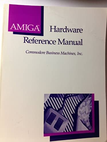 amiga hardware reference manual amiga technical reference series rh amazon com amiga hardware reference manual amiga 500 hardware reference manual