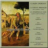 Claude Debussy: E l'enfant prodigue. La damoiselle Elue