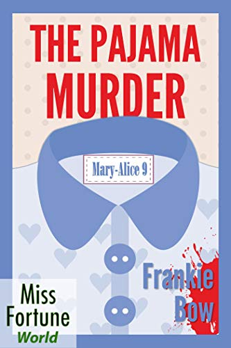 The Pajama Murder (Miss Fortune World: The Mary-Alice Files Book 9)