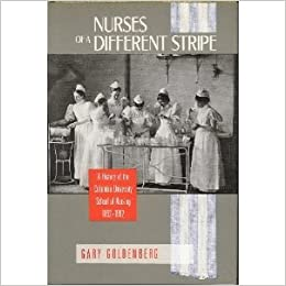 Nurses of a Different Stripe: A History of the Columbia University