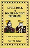 A Full Deck of Double-Dummy Problems, Terry E. Badger, 0932529585