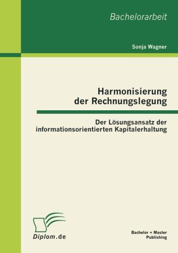 Harmonisierung der Rechnungslegung: Der Lösungsansatz der informationsorientierten Kapitalerhaltung (German Edition) pdf