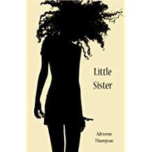 Little Sister (Cleo's Story - A Companion Novel to Been So Long)
