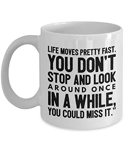 Ruin An 80's Movie Coffee Mug - Life Moves Pretty Fast Ferris Bueller 1986 White Ceramic Novelty Tea Cup 11oz Gift Idea For Mom Dad ()