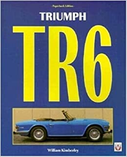Book Triumph TR6 by William Kimberly (1998-08-09)