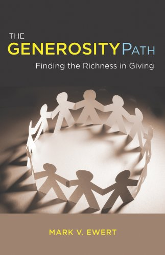 The Generosity Path Finding The Richness In Giving Kindle Edition