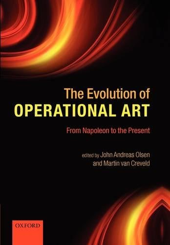 The Evolution of Operational Art: From Napoleon to the Present