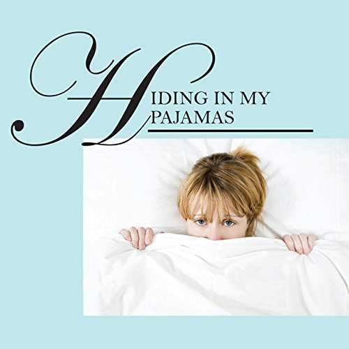 Hiding in My Pajamas: A Professional Woman's Journey to a Financially and Emotionally Healthy Retirement]()
