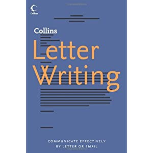 Collins Letter Writing: Communicate Effectively by Letter or Email (Collins S.)