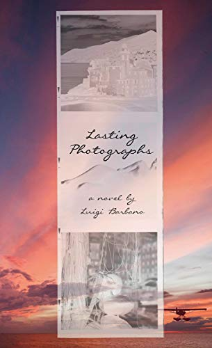 Lasting Photographs by [Barbano, Luigi]