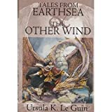 Tales From Earthsea & The Other Wind [Earthsea Cycle]