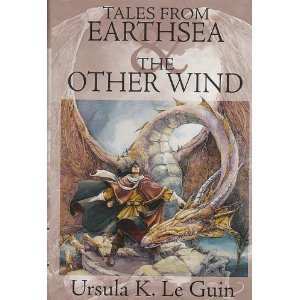 Tales From Earthsea & The Other Wind [Earthsea Cycle], Ursula K. Le Guin