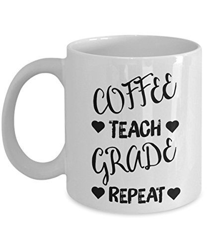 Coffee Teach Grade Repeat Mug, 11 oz Ceramic White Coffee Mugs, Inspirational Cups For Teacher, Best Gift For Teacher's Day, Funny Present From Students, Nice Tutor Halloween Drinkware -