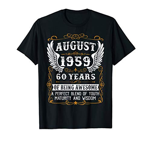 AUGUST 1959 60th Bday 60 Years old Gift Tee For Men Women T-Shirt (Best Clothes For 60 Year Old Woman)