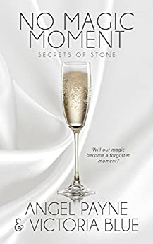No Magic Moment: (An Erotic Romance) (Secrets of Stone Book 4) by [Payne, Angel, Blue, Victoria]