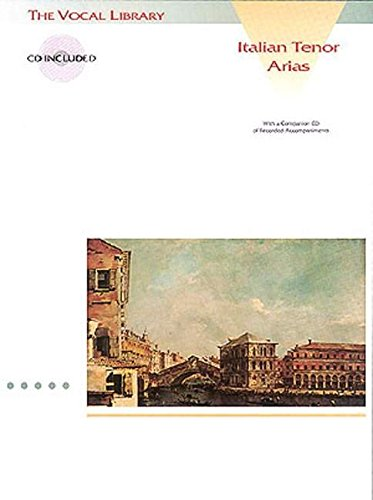 Italian Tenor Arias: The Vocal Library (Una Furtiva Opera Lagrima)
