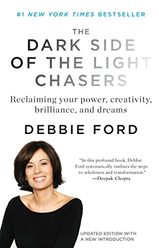 The Dark Side of the Light Chasers: Reclaiming Your Power, Creativity, Brilliance, and Dreams ()