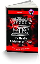 It's Really A Matter of Trust (Book # 2 in the Pepper Crest High Series)