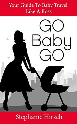 Go Baby Go: Baby Travel Like A Boss