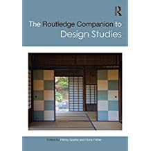 The Routledge Companion to Design Studies (Routledge Art History and Visual Studies Companions)