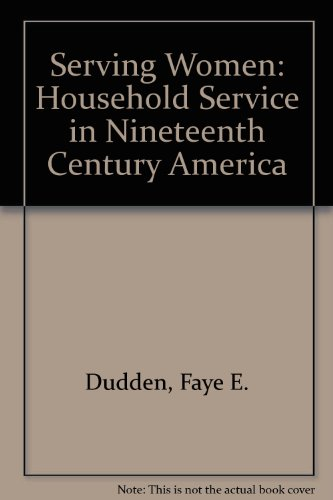 Buy cheap serving women household service nineteenth century america