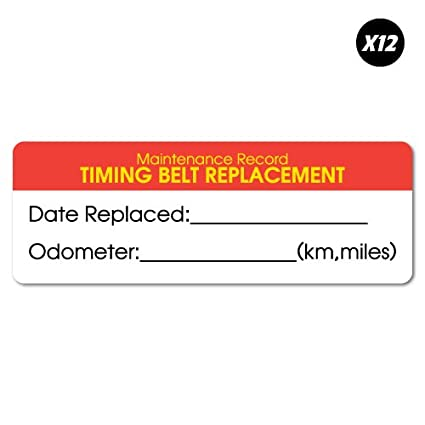 12x Timing Belt Replacement Record Service Sticker Decal Oil Next Due