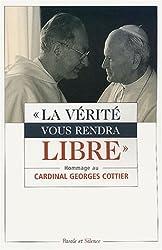 La vérité vous rendra libres : Hommage au Cardinal Georges Cottier, o.p. Théologien de la Maison Pontificale