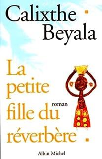 La petite fille du réverbère : roman, Beyala, Calixthe