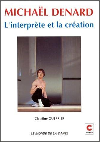 Livres gratuits en ligne Michaël Denard : l'interprète et la création pdf epub