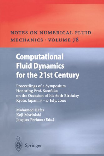 Computational Fluid Dynamics for the 21st Century: Proceedings of a Symposium Honoring Prof. Satofuka on the Occasion of