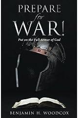 Prepare for War!: Put on the Full Armor of God Paperback