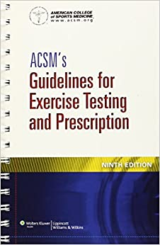 GO Downloads ACSM's Guidelines for Exercise Testing and Prescription by American College of Sports Medicine