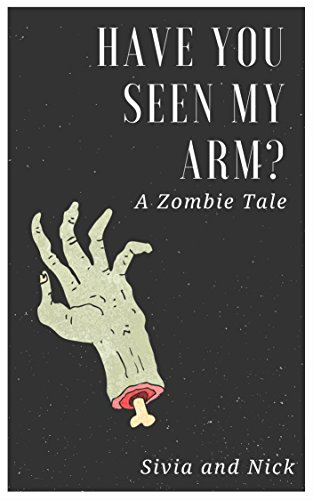 Have You Seen My Arm?: A Zombie Tale (The Hallow Heights Chronicles Book 1)
