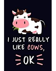 I Just Really Like Cows, OK.: Cow Lovers Journal Notebook