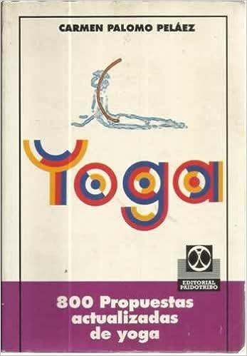 Descargas de libros electrónicos gratis Yoga - 800 propuestas actualizadas de yoga 8480191759 PDF CHM ePub