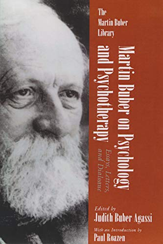 Martin Buber on Psychology and Psychotherapy: Essays, Letters, and Dialogue (Martin Buber Library)